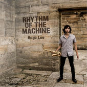 Hugo Lee Rhythm Of The Machine